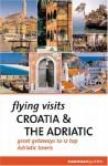 Flying Visits Croatia & the Adriatic - James Stewart, Michael Pauls, Dana Facaros