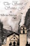 The Saint of Santa Fe - Silvio Sirias, Anna Faktorovich