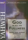 Yahweh: God In All His Fullness (Spring Harvest Bible Studies) (Spring Harvest Bible Studies) - Krish Kandiah, Miriam Kandiah