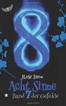 Acht Sinne: Band 7 der Gefühle - Rose Snow