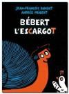 Bébert l'escargot - Jean-François Dumont, Andrée Prigent