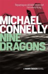Nine Dragons by Michael Connelly (2014-11-06) - Michael Connelly
