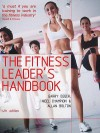 The Fitness Leader's Handbook - Allan Bolton, Garry Egger, Nigel Champion