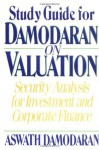 Damodaran on Valuation, Study Guide: Security Analysis for Investment and Corporate Finance (Wiley Professional Banking and Finance) - Aswath Damodaran