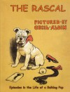 The Rascal: Episodes in the Life of a Bulldog Pup - Cecil Aldin