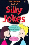 The Usborne Book of Silly Jokes - Laura Howell