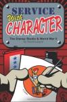 Service with Character: The Disney Studios and World War II - David Lesjak, Bob McLain