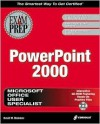 MOUS PowerPoint 2000 Exam Prep [With CDROM] - David W. Beskeen, Certification Insider Press