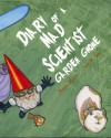 Diary of a Mad Scientist Garden Gnome - Alethea Kontis, Janet K. Lee