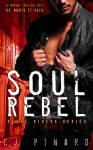 Soul Rebel (Rebel Riders Book 1) - C.J. Pinard, Quirky Bird Design