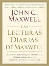 Las Lecturas Diarias de Maxwell: 365 Dias de Sabiduria Para Desarrollar el Lider Dentro de Usted E Influir en Otros A su Alrededor - John C. Maxwell
