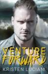 Venture Forward (The Venture Series) (Volume 3) - Kristen Luciani
