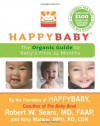 HappyBaby: The Organic Guide to Baby's First 24 Months - Robert W. Sears