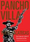 Pancho Villa Takes Zacatecas - Paco Ignacio II Taibo, Eko, Nina Arazoza
