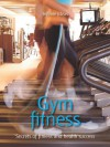 Gym fitness (52 Brilliant Ideas) - Steve Shipside, Infinite Ideas