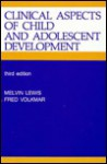 Clinical Aspects of Child Development: An Introductory Synthesis of Developmental Concepts and Clinical Experience - Melvin Lewis