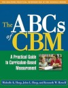 The ABCs of Cbm: A Practical Guide to Curriculum-Based Measurement - Michelle K Hosp, John L Hosp, Kenneth W. Howell