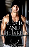 The Sailor and the Bikers: A Bond Much Closer Than Brotherhood (Gay Military and Biker Erotica MM/MMM) - Victor Cox