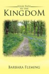 Your Path to the Kingdom - Barbara Fleming