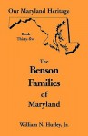 Our Maryland Heritage, Book 35: Benson Families - William N. Hurley Jr.