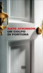 Un colpo di fortuna - Kate Atkinson, Ada Arduini