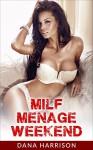 Romance: MILF Menage Weekend - D. Harrison