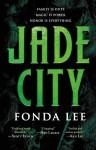 Jade City (The Green Bone Saga) - Fonda Lee