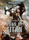 Grey Knights: Sons of Titan (Warhammer 40,000) by David Annandale (2015-10-13) - David Annandale