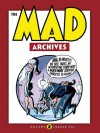 The Mad Archives, Vol. 2 - Harvey Kurtzman, Will Elder, John Severin, Wallace Wood, Jack Davis, Basil Wolverton, Bernard Krigstein