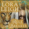 Rule Breaker: A Novel of the Breeds, Book 29 - Lora Leigh, Brianna Bronte