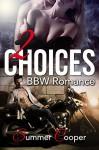 ROMANCE: MENAGE ROMANCE: 2 Choices (BBW Alpha Male Bad Boy Romance) (Threesome Romantic Suspense Contemporary Romance) - Summer Cooper