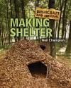 Bushcraft and Survival. Making Shelter - Neil Champion