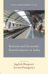 Reforms and Economic Transformation in India (Studies in Indian Economic Policies) - Jagdish Bhagwati, Arvind Panagariya