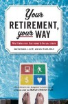 Your Retirement, Your Way: Why It Takes More Than Money to Live Your Dream - Alan E. Bernstein