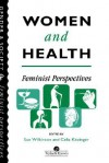 Women and Health: Feminist Perspectives - Sue Wilkinson