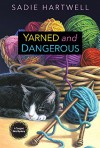 Yarned and Dangerous - Sadie Hartwell