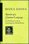 Barrier of a Common Language: An American Looks at Contemporary British Poetry - Michael Dana Gioia