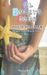 El puente roto - Philip Pullman