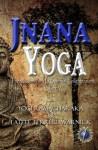 Jnana Yoga: The Wisdom Path to Spiritual Enlightenment (Translated & Illustrated) (Spiritual Growth Series) - Yogi Ramacharaka, Lateef Terrell Warnick