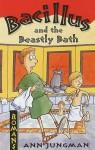 Bacillus And The Beastly Bath (Romans) - Ann Jungman