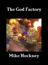 The God Factory - Mike Hockney