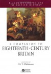 A Companion to Eighteenth-Century Britain (Blackwell Companions to British History) - Harry Dickinson