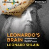 Leonardo's Brain: Understanding da Vinci's Creative Genius - Leonard Shlain, Grover Gardner, Brilliance Audio