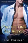Protecting His Witch - Zoe Forward