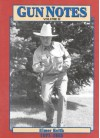 Gun Notes: Elmer Keith's Guns and Ammo Articles of the 1970s and 1980s, Vol. 2 - Elmer Keith