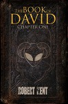 The Book Of David: Chapter One - Robert Kent