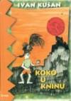 Koko u Kninu - Ivan Kušan