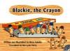 Blackie, the Crayon - Miwa Nakaya, Mia Lynn Perry