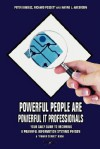 Powerful People Are Powerful It Professionals: Your Daily Guide to Becoming a Powerful Information Systems Person - Peter Biadasz
