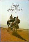 Spirit Of The Wind: The Horse In Saudi Arabia - Keith Collie
